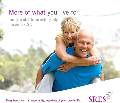 Your SRES knows every transition is an opportunity, regardless of your stage in life.